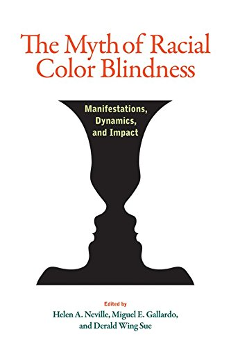 The Myth of Racial Color Blindness34; Manifestations, Dynamics, and Impact