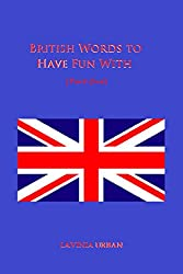 British Words to Have Fun With: Part One