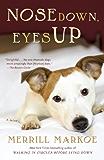 Nose Down, Eyes Up: A Novel