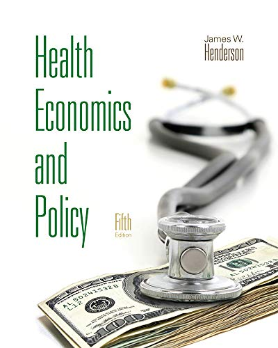Health Economics and Policy (with Economic Applications)...