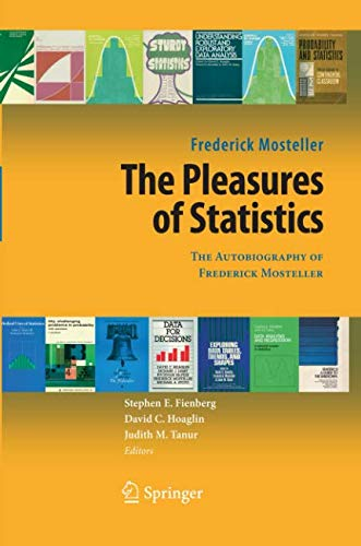 The Pleasures of Statistics: The Autobiography of Frederick Mosteller