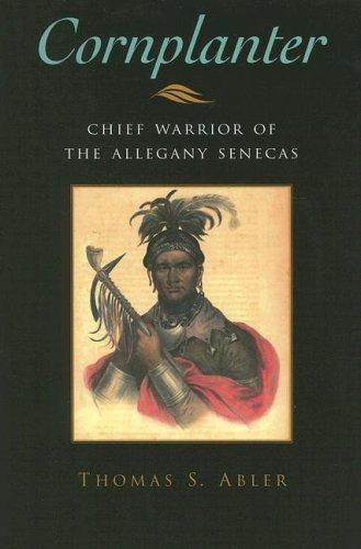 Cornplanter: Chief Warrior of the Allegany Senecas (The Iroquois and Their Neighbors)