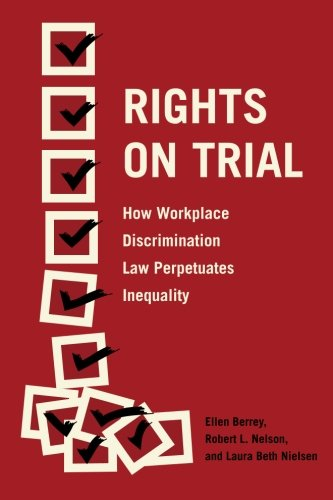 Rights on Trial: How Workplace Discrimination Law Perpetuates - Nielsen Nelson