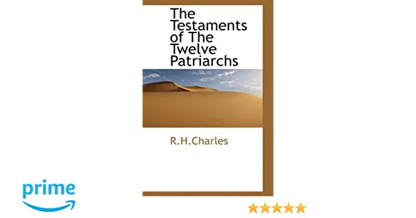 Amazon the testaments of the twelve patriarchs 9781110620098 amazon the testaments of the twelve patriarchs 9781110620098 rharles books fandeluxe Images