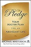 The Pledge: Your Master Plan for an Abundant Life (Agora Series Book 21)