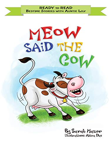 Meow Said the Cow: Help Kids Go to Sleep with a Smile (Ready to Read - Bedtime Stories Children's Picture)