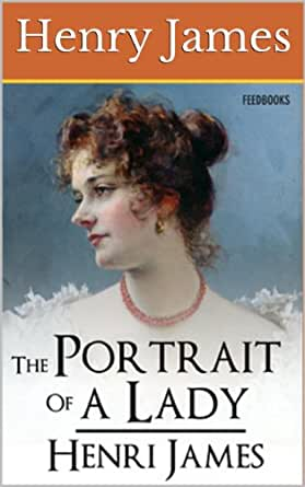 an analysis of henry james portrait of a lady A new portrait of henry james's the portrait of a lady.