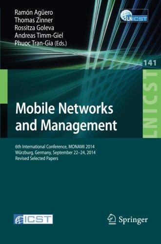 Mobile Networks and Management: 6th International Conference, MONAMI 2014, Würzburg, Germany, September 22-26, 2014, Re