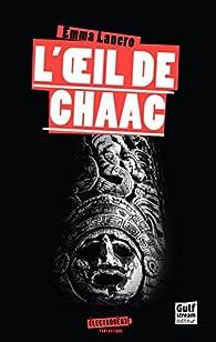 L'oeil de Chaac par Emma Lanero
