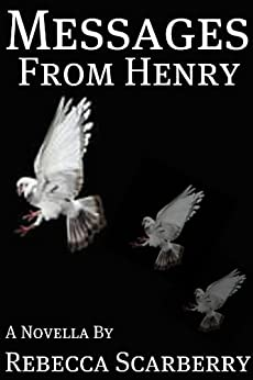 Messages From Henry (Book 1) by [Scarberry, Rebecca]