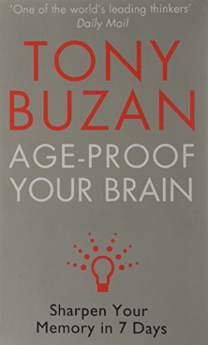 Age-Proof Your Brain: Sharpen Your Memory in 7 Days