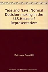 Yeas and Nays: Normal Decision-making in the U.S.House of Representatives