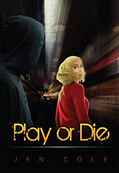 Play or Die by [Cole, Jen]