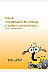 Roberta - Instructions for the training of Roberta course Directors: With CD-ROM. Roberta Series Volume 5 Paperback