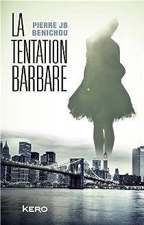 La tentation barbare par Benichou