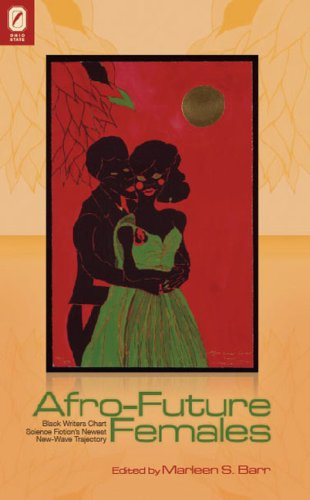 BEST! Afro-Future Females: Black Writers Chart Science Fiction's Newest New-Wave Trajectory<br />[D.O.C]