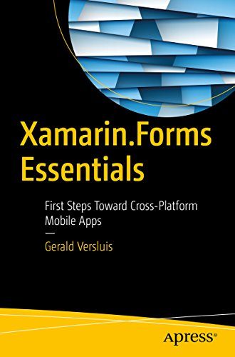 Xamarin.Forms Essentials: First Steps Toward Cross-Platform Mobile Apps (English Edition) de [Versluis, Gerald]