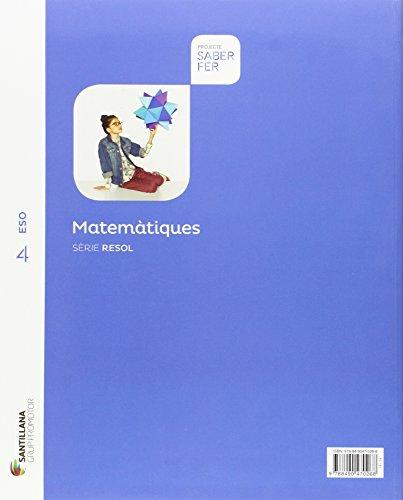 MATEMATIQUES SERIE RESOL 4 ESO SABER FER - 9788490470268