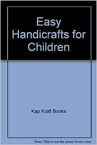 Easy handicrafts for children kap kraft books for Easy handicrafts to sell