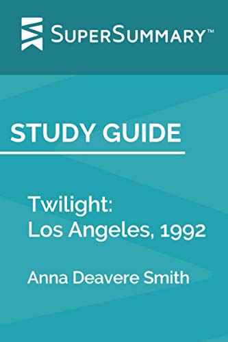 Study Guide: Twilight: Los Angeles, 1992 by Anna Deavere Smith (SuperSummary) (Anna Deavere Smith Twilight Los Angeles 1992)