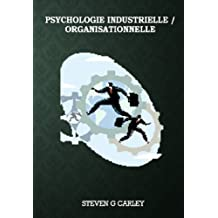 Psychologie industrielle / organisationnelle (French Edition)