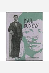 Paul Bunyan How a Terrible Timber Feller Became a Legend Hardcover