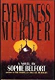 img - for Eyewitness to Murder by Sophie Belfort (1992-08-30) book / textbook / text book