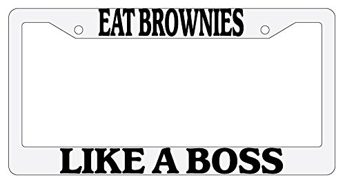 Eat Brownies Like A Boss White Plastic License Plate Frame - Brownie White
