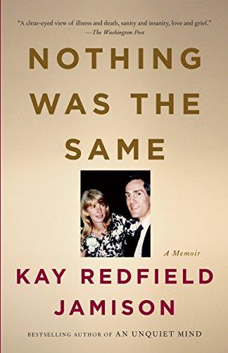 Nothing Was the Same: A Memoir (Kay Redfield Jamison Nothing Was The Same)