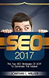 SEO 2017: The Top SEO Strategies of 2017 to Dominate the Market