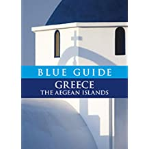Blue Guide Greece: The Aegean Islands