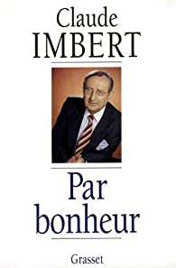 Par bonheur par Claude Imbert