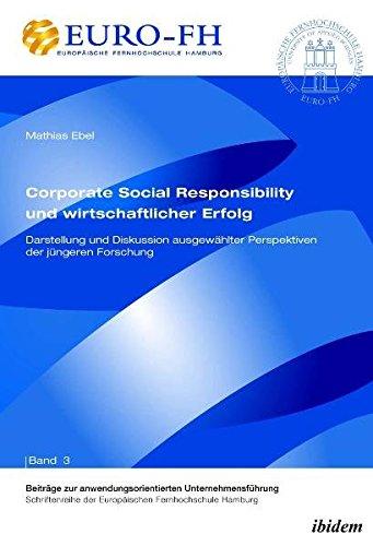 Corporate Social Responsibility und wirtschaftlicher Erfolg: Darstellung und Diskussion ausgewählter Perspektiven der jüngeren Forschung