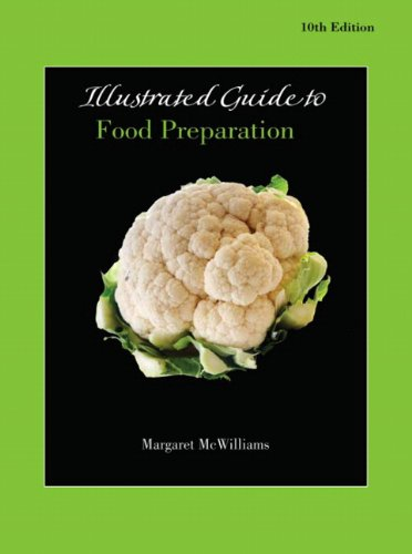 Illustrated Guide to Food Preparation for Food Fundamentals (10th Edition)