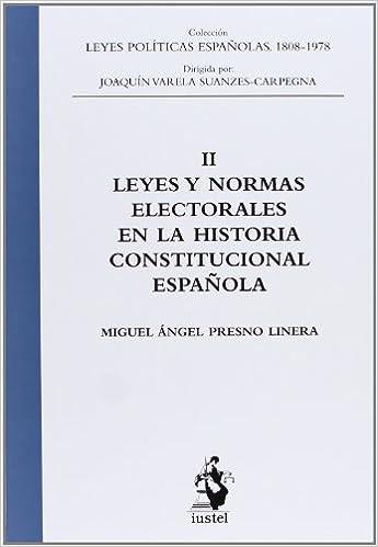 Leyes Y Normas Electorales En La Historia Constitucional Española ...