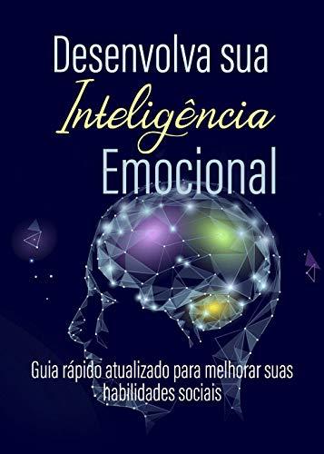 Desenvolva sua Inteligência Emocional habilidades ebook