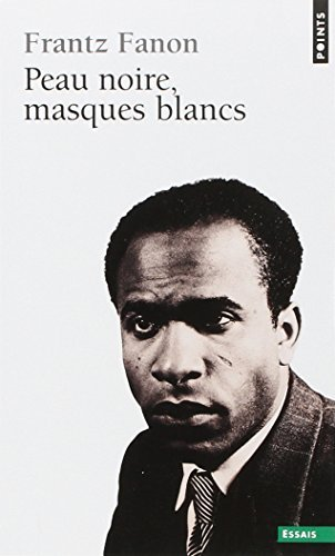 Peau Noire Masques Blancs (French Edition) by Franz Fanon (September 01,1971)