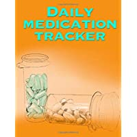 Daily Medication Tracker: Log Book for Medical Records, Doctor Appointments, Prescription...