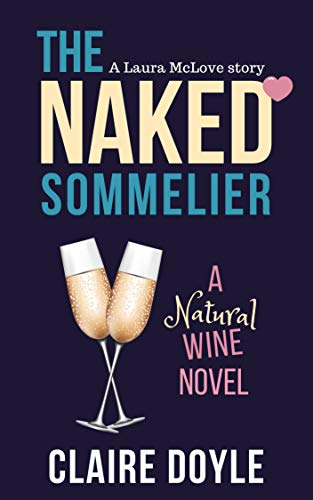 The Naked Sommelier: A 'Natural Wine' Noir, A Buddy Trip For Lovers of 'Sideways', Bukowski And Fante