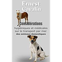 Considérations hygiéniques et médicales sur le transport par mer des animaux domestiques (French Edition)