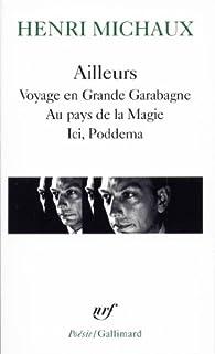 Ailleurs : Voyage en Grande Garabagne - Au pays de la Magie - Ici, Poddema par Henri Michaux