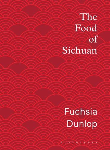 The Food of Sichuan por Fuchsia Dunlop