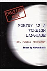 Poetry as a Foreign Language: Chalk Face Muse - Poems Connected with English as a Foreign or Second Language Paperback
