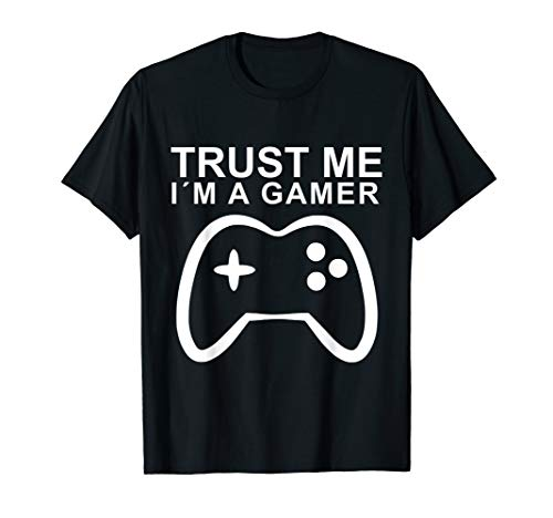 Trust Me I'm A Gamer Shirt Funny Video Gamer Player T-Shirt