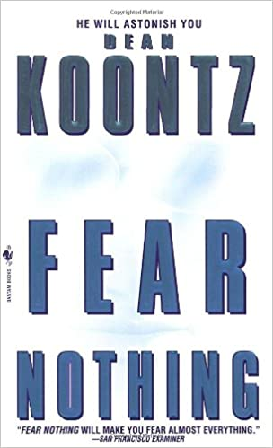 Fear Nothing Dean Koontz 9780553579758 Amazon Books
