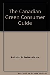 The Canadian Green Consumer Guide