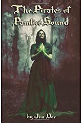 The Pirates of Pamlico Sound: An Historical Voyage of Supernatural Fantasy Paperback