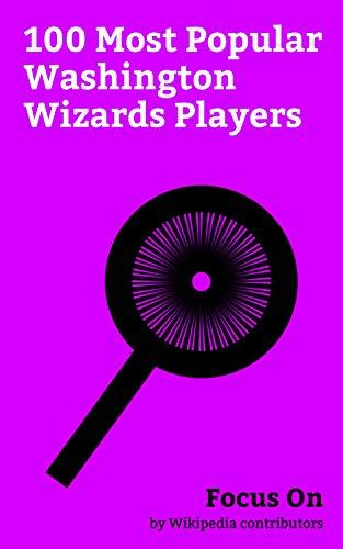 Focus On: 100 Most Popular Washington Wizards Players: Washington Wizards, Paul Pierce, Charles Oakley, JaVale McGee, Kris Humphries, Nick Young (basketball), ... Nenê, Tyronn Lue, Gilbert Arenas, - Popular Oakleys Most