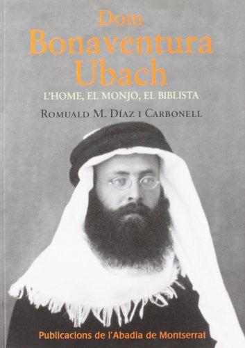 Descargar Libro Dom Bonaventura Ubach.: L'home, El Monjo, El Biblista Romuald M. Díaz I Carbonell