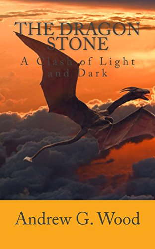 The Dragon Stone: A Clash of Light and Dark : Book Two